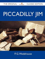 Piccadilly Jim - The Original Classic Edition - P G Wodehouse