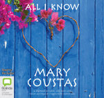 All I Know : A Memoir of Love, Loss and Life from Australia's Favourite Comedian - Mary Coustas