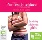 The Princess Bitchface Syndrome (MP3) - Michael Carr-Gregg