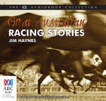 Great Australian Racing Stories - Jim Haynes