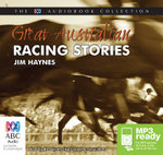 Great Australian Racing Stories (MP3) - Jim Haynes