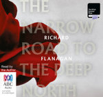 The Narrow Road To The Deep North : Audio CD - Richard Flanagan