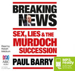 Breaking News  (MP3) : Sex, lies and the Murdoch succession - Paul Barry