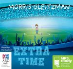 Extra Time (MP3) - Morris Gleitzman