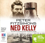 Ned Kelly : The story of Australia's most notorious legend (MP3) - Peter FitzSimons