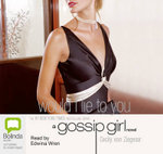 Would I Lie To You : Gossip girl #10 - Cecily Von Ziegesar