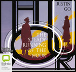 The Steady Running Of The Hour - Justin Gakuto Go