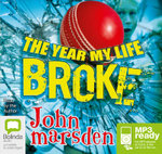 The Year My Life Broke (MP3) - John Marsden