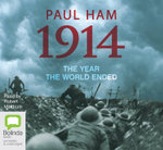 1914: The Year the World Ended - Paul Ham