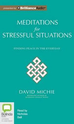 Meditations for Stressful Situations : Finding Peace in the Everyday - David Michie