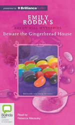 Beware the Gingerbread House - Emily Rodda