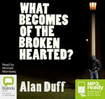 What Becomes Of The Broken Hearted? (MP3) : Once were warriors #2 - Alan Duff