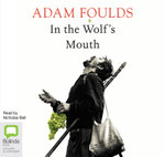 In The Wolf's Mouth - Adam Foulds