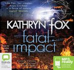 Fatal Impact (MP3) : Anya Crichton #7 - Kathryn Fox