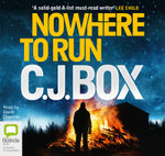 Nowhere to Run - C. J. Box