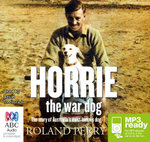 Horrie The War Dog (MP3) : The story of Australia's most famous war dog - Perry Roland