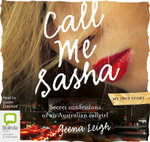 Call Me Sasha : Secret Confessions of An Australian Callgirl - Geena Leigh