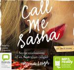 Call Me Sasha : Secret confessions of an Australian callgirl (MP3) - Geena Leigh