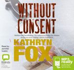 Without Consent (MP3) : Anya Crichton #2 - Kathryn Fox
