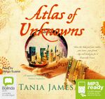Atlas Of Unknowns (MP3) - Tania James