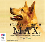Starting with Max : How a wise stray dog gave me strength and inspiration - Ying Ying