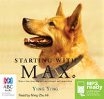 Starting With Max : How a wise stray dog gave me strength and inspiration (MP3) - Ying Ying