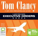 Executive Orders (MP3) : Jack Ryan #8 - Tom Clancy