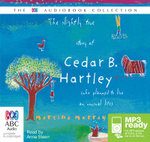 The Slightly True Story Of Cedar B Hartley (MP3) - Martine Murray