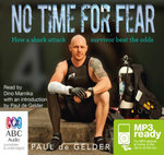 No Time For Fear : How a shark attack survivor beat the odds (MP3) - Paul De Gelder