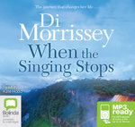 When The Singing Stops (MP3) - Di Morrissey