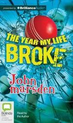 The Year My Life Broke - John Marsden