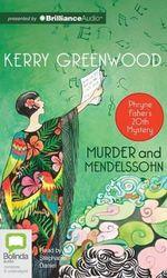 Murder and Mendelssohn : Phryne Fisher Mystery - Kerry Greenwood