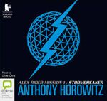 Stormbreaker : Alex Rider : Mission One - Anthony Horowitz