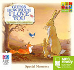 Guess How Much I Love You (MP3) : Special Moments - Sam McBratney