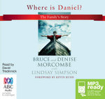 Where Is Daniel? (MP3) : The Family's Story - Bruce Morcombe