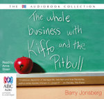 The Whole Business With Kiffo And The Pitbull - Barry Jonsberg