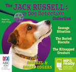 The Jack Russel : Dog Detective Collection : Dog Den Mystery / The Phantom Mudder / The Mugged Pug (MP3) - Darrel and Sally Odgers