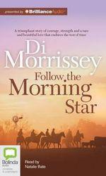 Follow the Morning Star - Di Morrissey