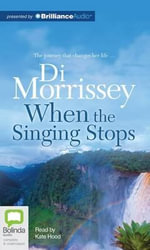 When the Singing Stops - Di Morrissey