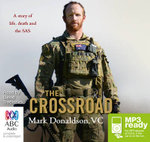 The Crossroad (MP3) : A Story of Life, Death and the SAS - Mark Donaldson