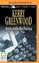 Away with the Fairies : Phryne Fisher Mysteries (Audio) - Kerry Greenwood