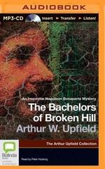 The Bachelors of Broken Hill - Arthur Upfield