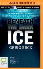 Beneath the Dark Ice : Alex Hunter - Greig Beck