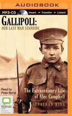 Gallipoli : Our Last Man Standing - Jonathon King