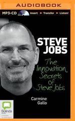 The Innovation Secrets of Steve Jobs - Carmine Gallo