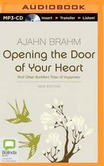 Opening the Door of Your Heart - Ajahn Brahm