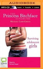 The Princess Bitchface Syndrome - Michael Carr-Gregg