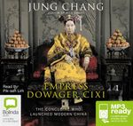 Empress Dowager Cixi : The Concubine Who Launched Modern China (MP3) - Jung Chang