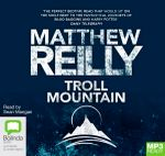 Troll Mountain : The Complete Novel (MP3) - Matthew Reilly