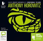 Crocodile Tears (MP3) : Alex Rider #8 - Anthony Horowitz